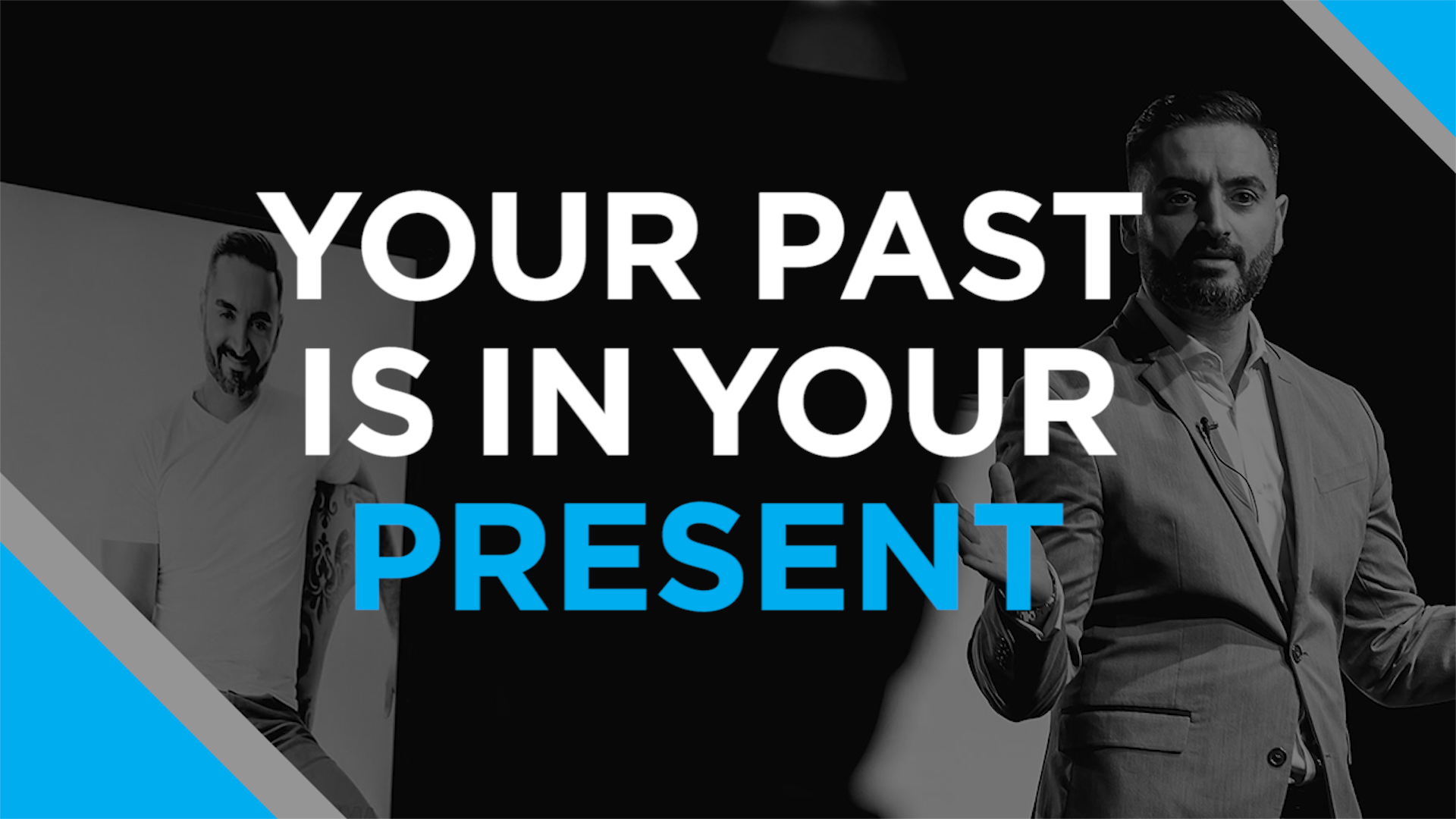 Your Past is in Your Present